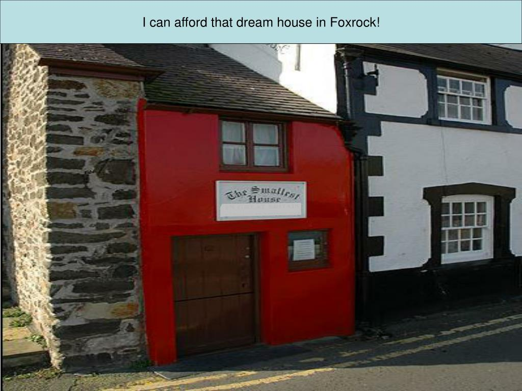 I can afford that dream house in Foxrock!