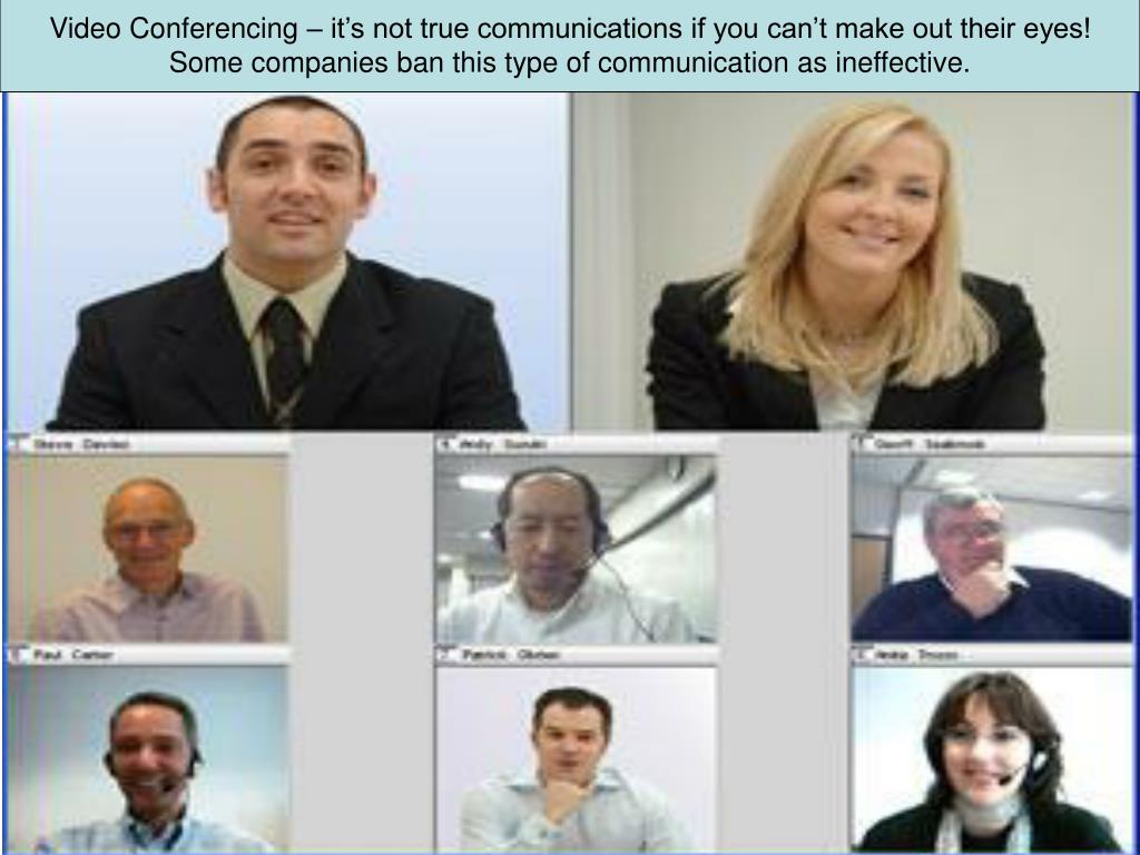 Video Conferencing – it's not true communications if you can't make out their eyes!