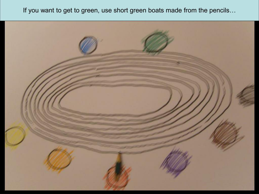 If you want to get to green, use short green boats made from the pencils…