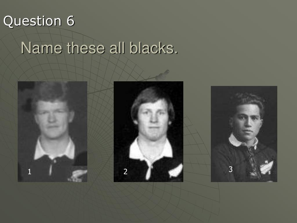 Name these all blacks.