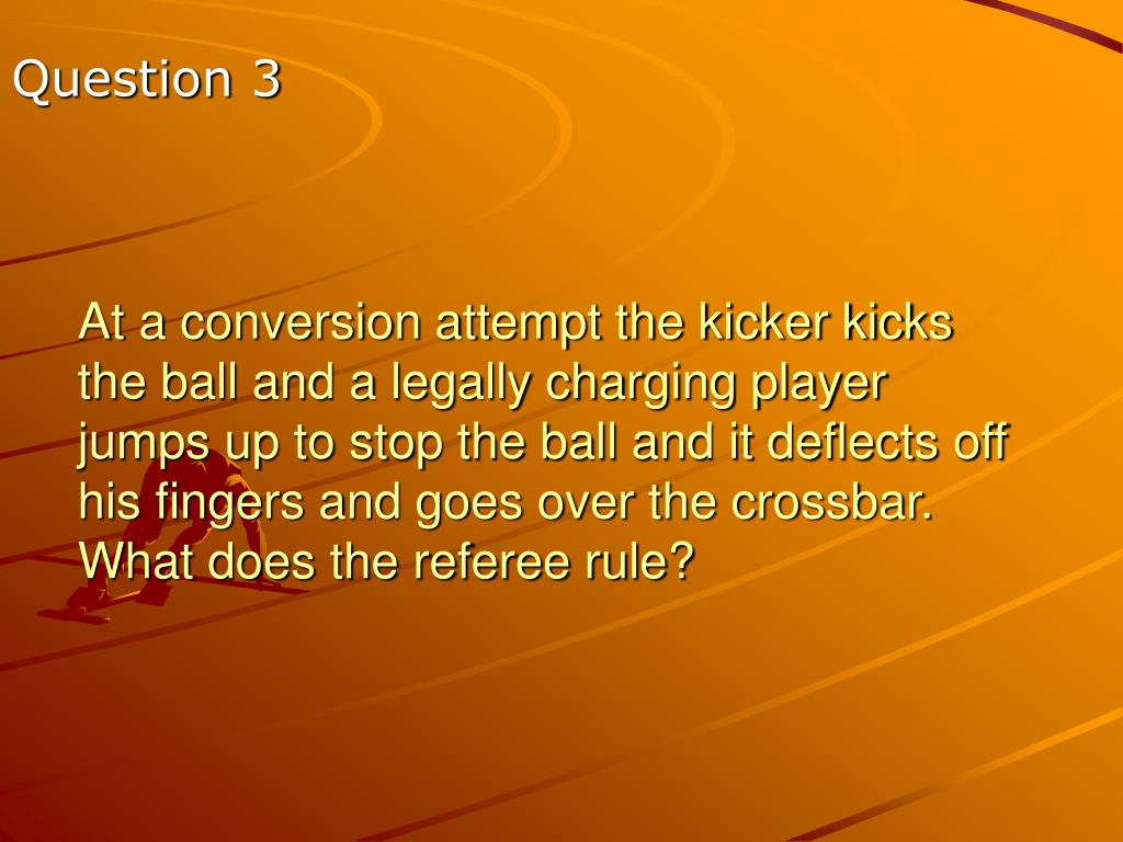 At a conversion attempt the kicker kicks the ball and a legally charging player jumps up to stop the ball and it deflects off his fingers and goes over the crossbar.  What does the referee rule?