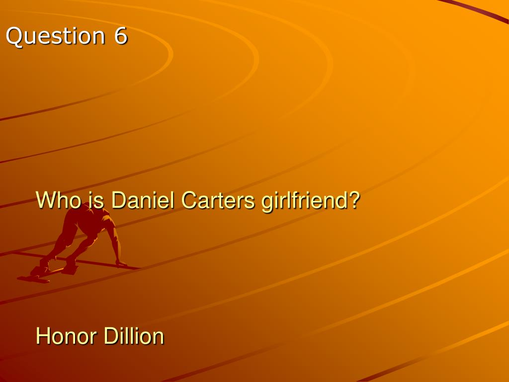 Who is Daniel Carters girlfriend?