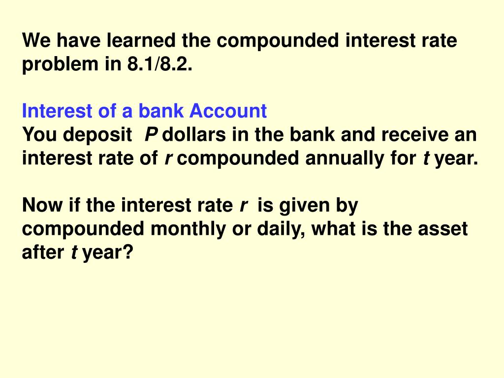 We have learned the compounded interest rate problem in 8.1/8.2.
