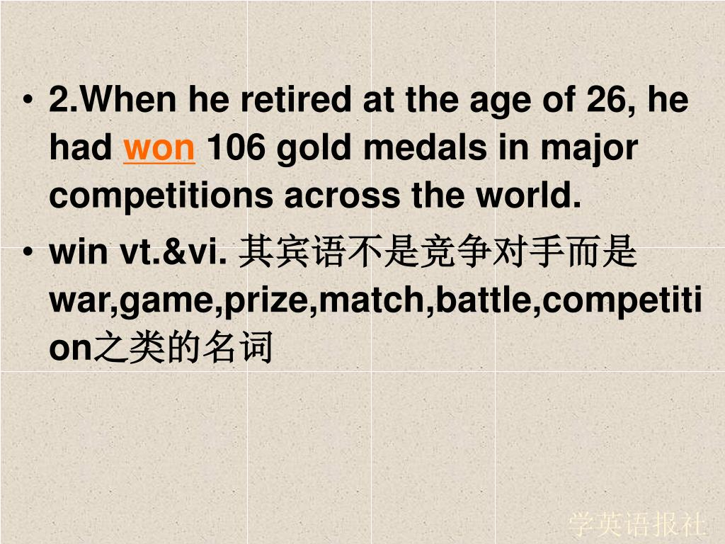 2.When he retired at the age of 26, he had
