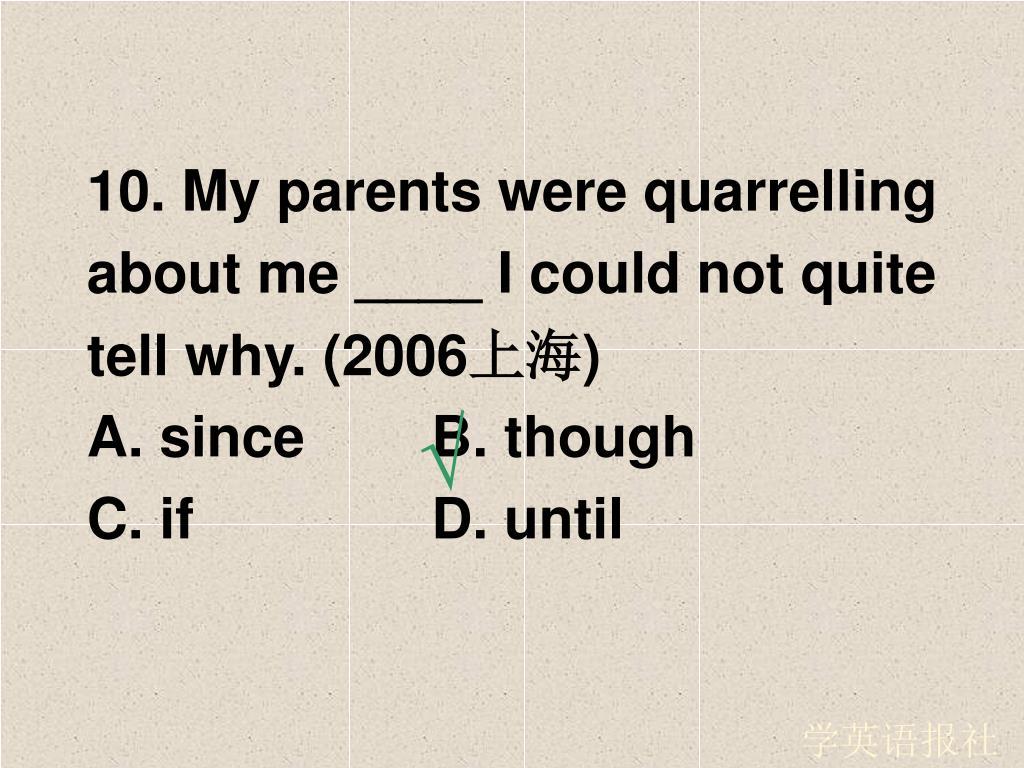 10. My parents were quarrelling