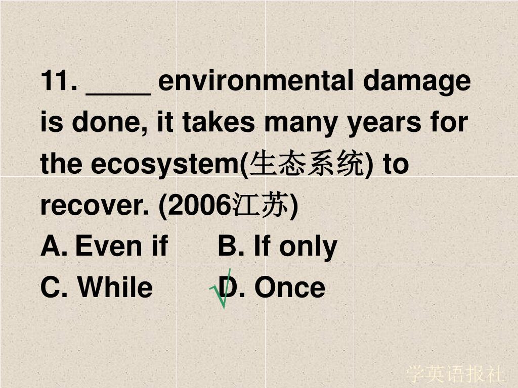 11. ____ environmental damage