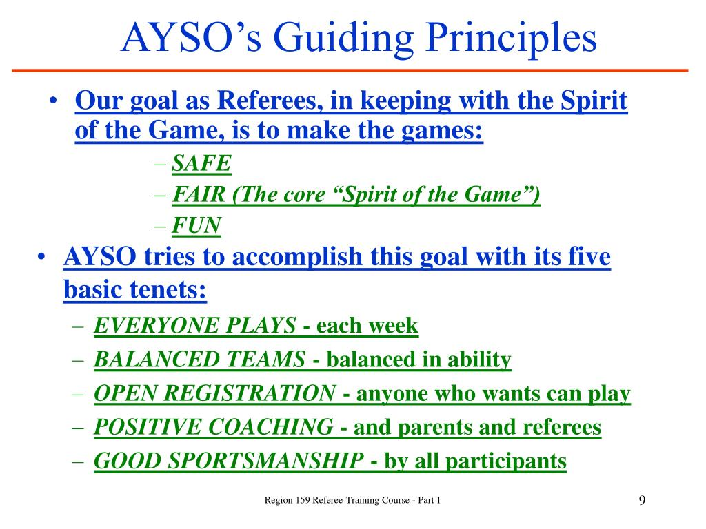 AYSO tries to accomplish this goal with its five basic tenets: