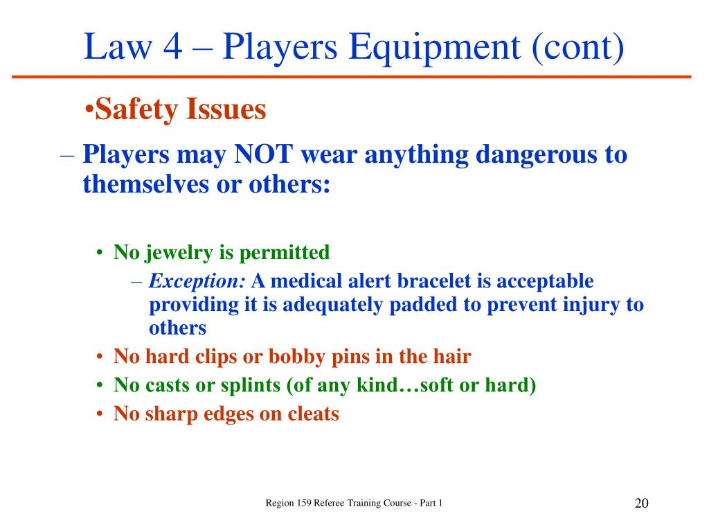 Law 4 – Players Equipment (cont)