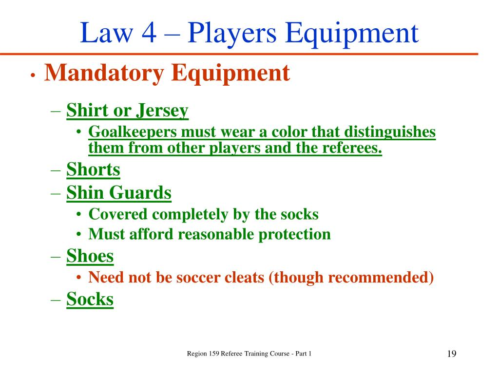 Law 4 – Players Equipment