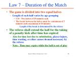 law 7 duration of the match