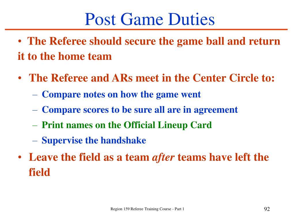 Post Game Duties