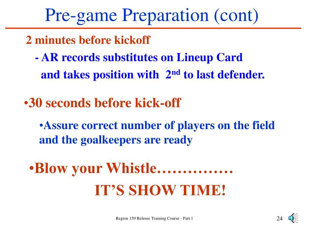 Pre-game Preparation (cont)