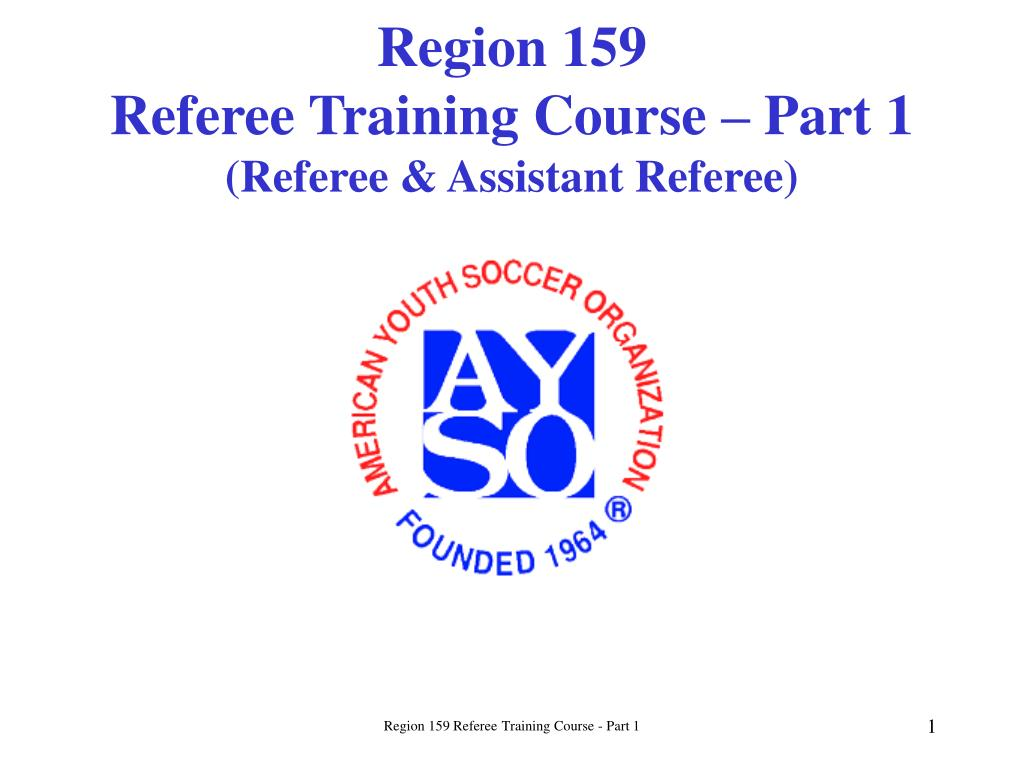 region 159 referee training course part 1 referee assistant referee