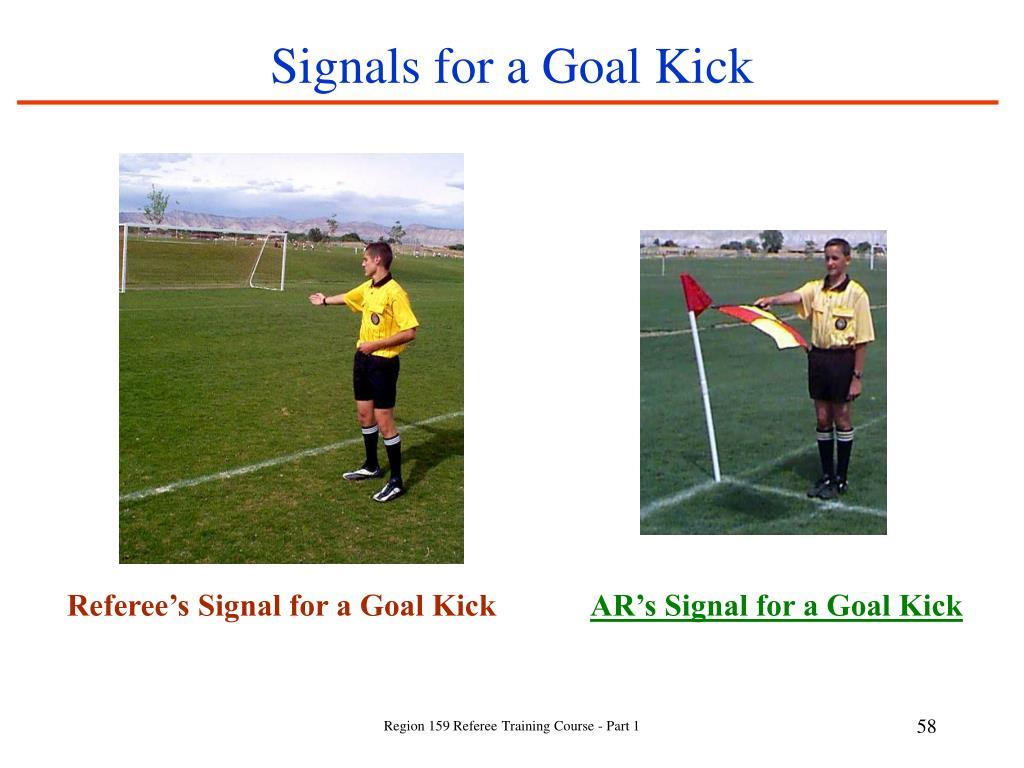 Signals for a Goal Kick