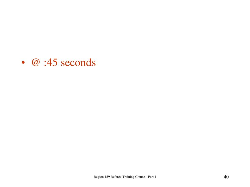 @ :45 seconds