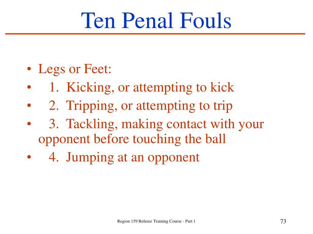 Ten Penal Fouls