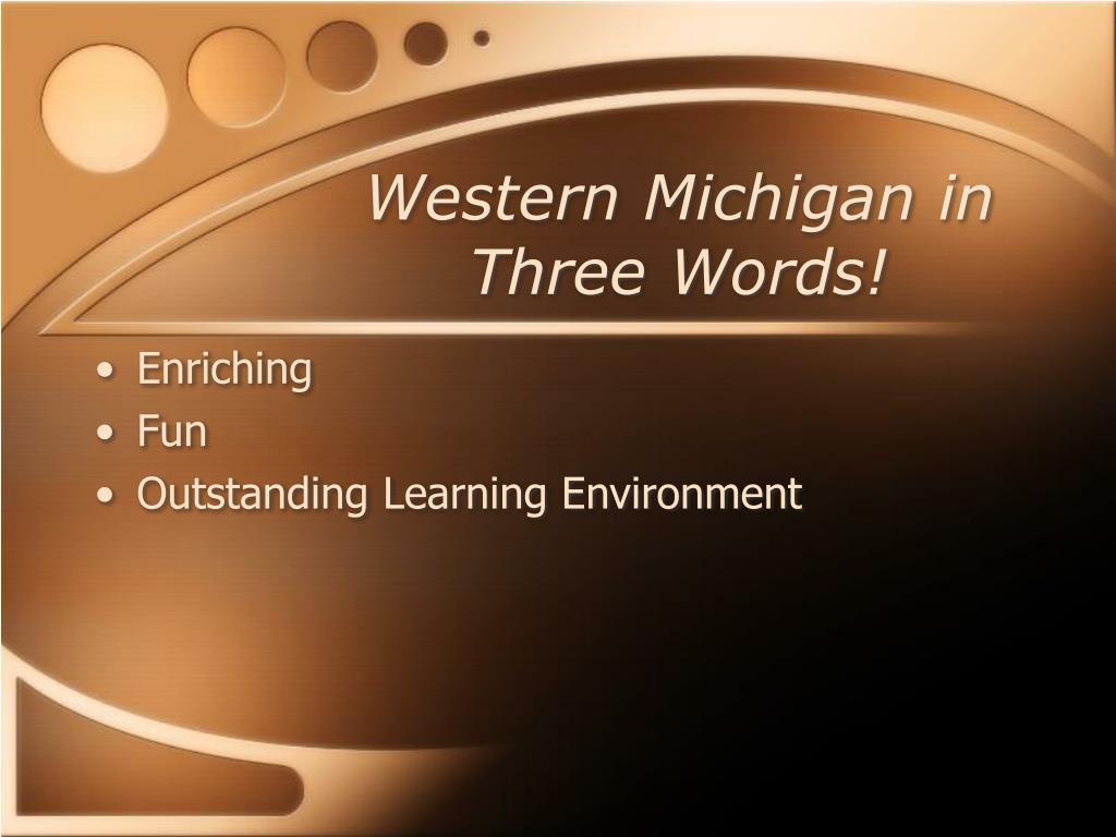 Western Michigan in Three Words!