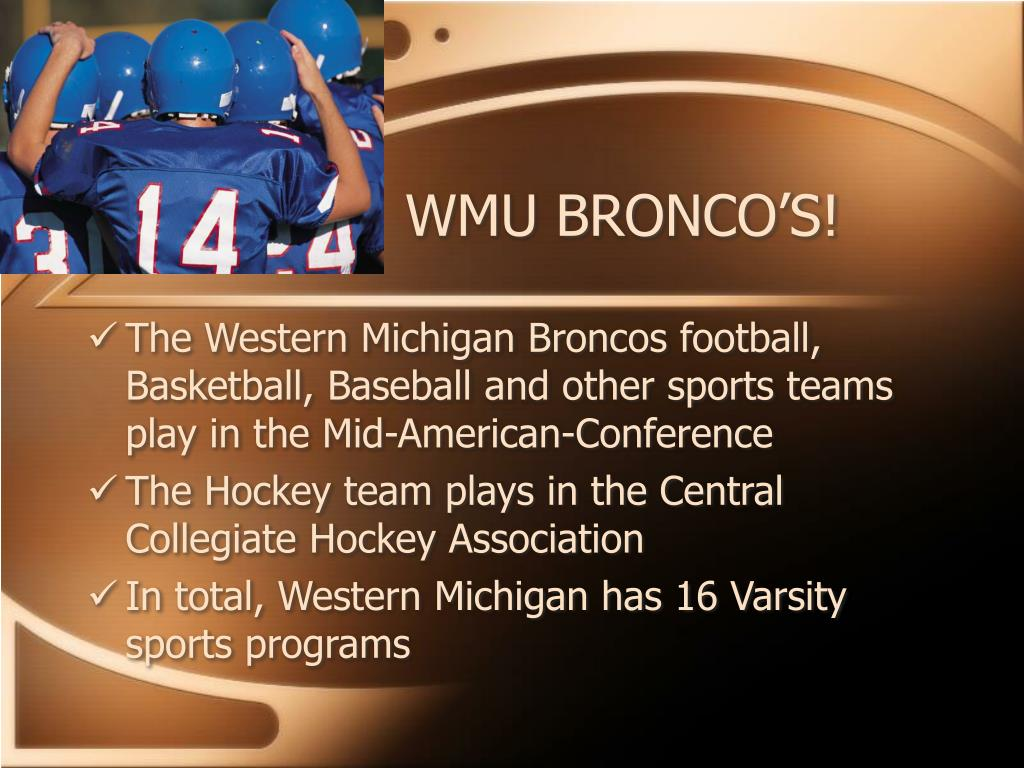 WMU BRONCO'S!