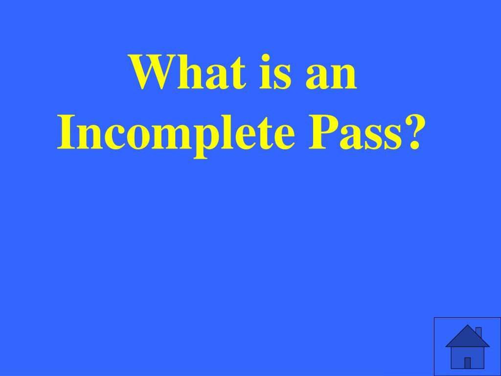 What is an Incomplete Pass?