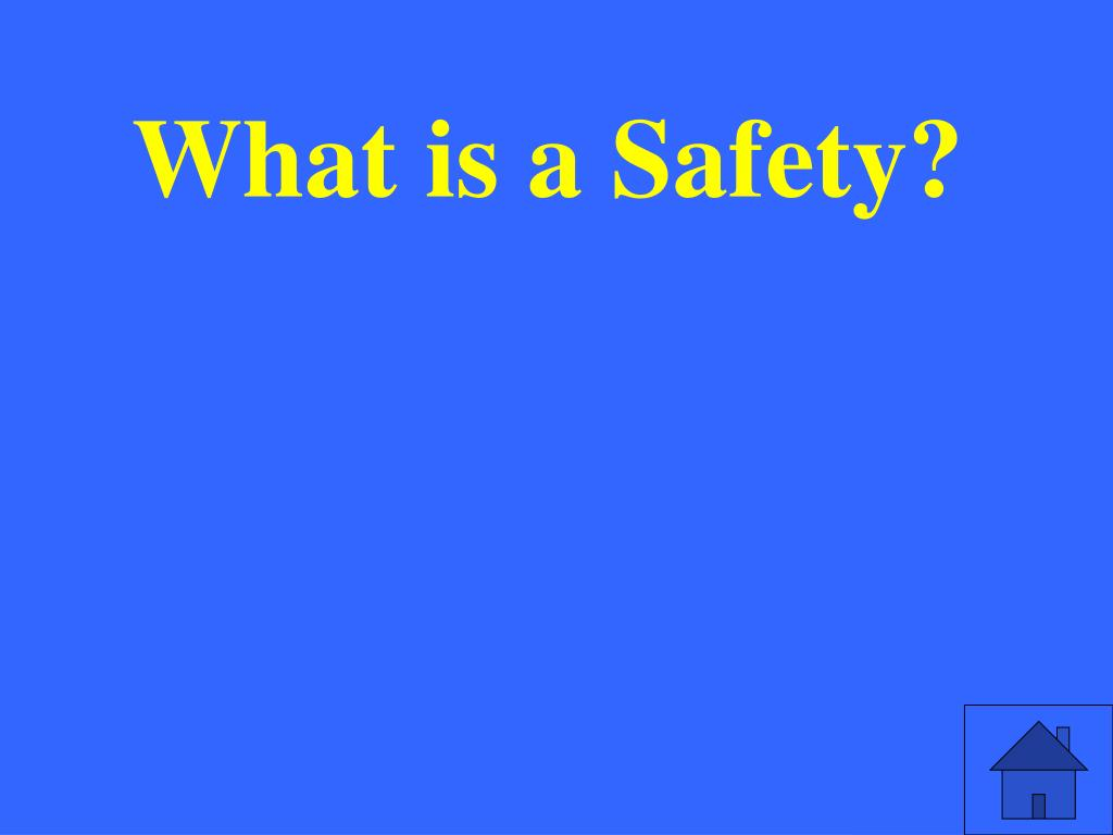 What is a Safety?
