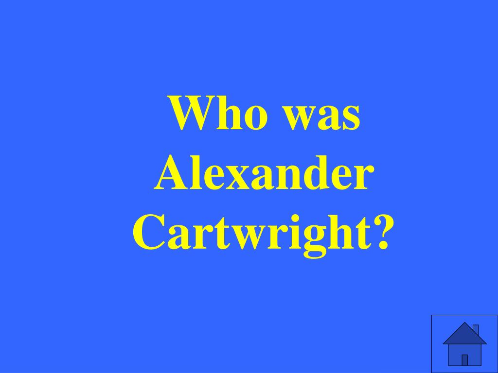 Who was Alexander Cartwright?