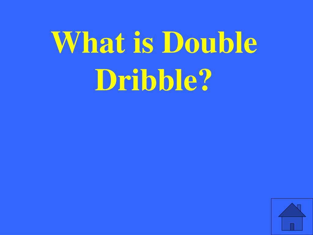 What is Double Dribble?