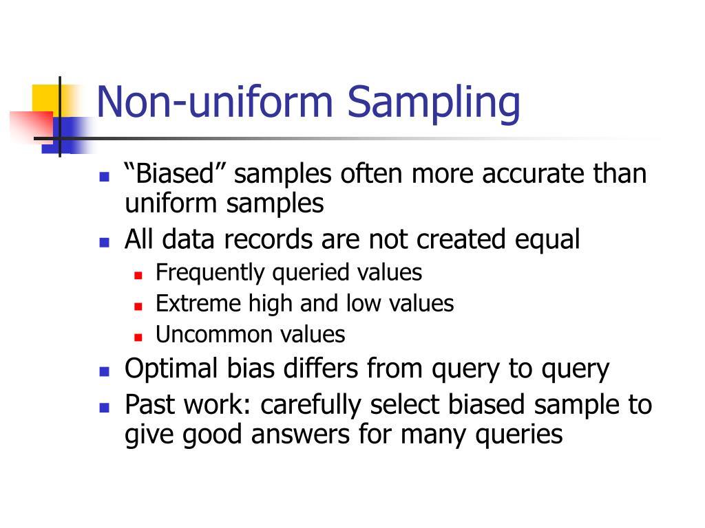 Non-uniform Sampling