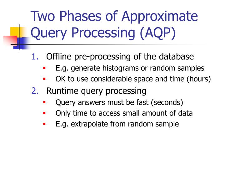 Two phases of approximate query processing aqp