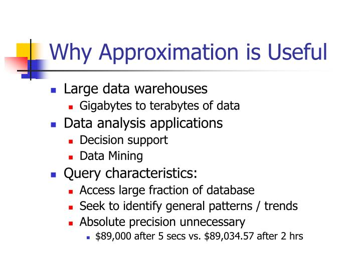 Why approximation is useful