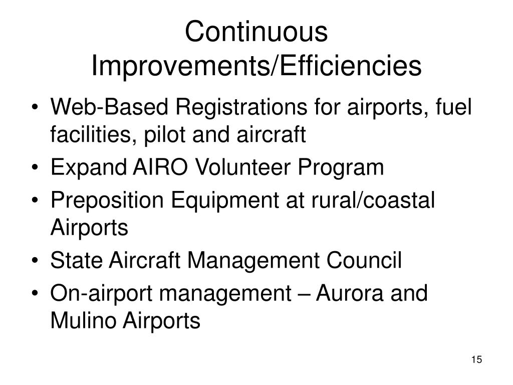 Continuous Improvements/Efficiencies