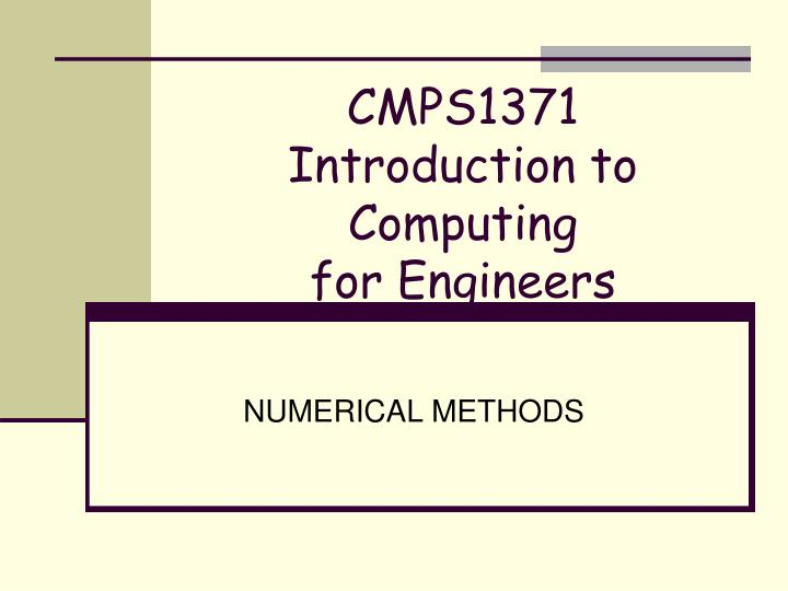 Cmps1371 introduction to computing for engineers