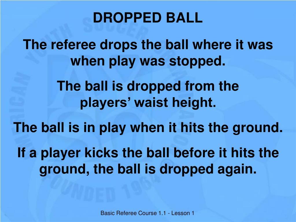 DROPPED BALL