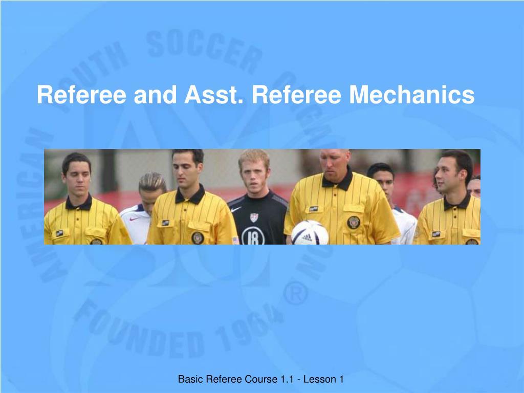 Referee and Asst. Referee Mechanics