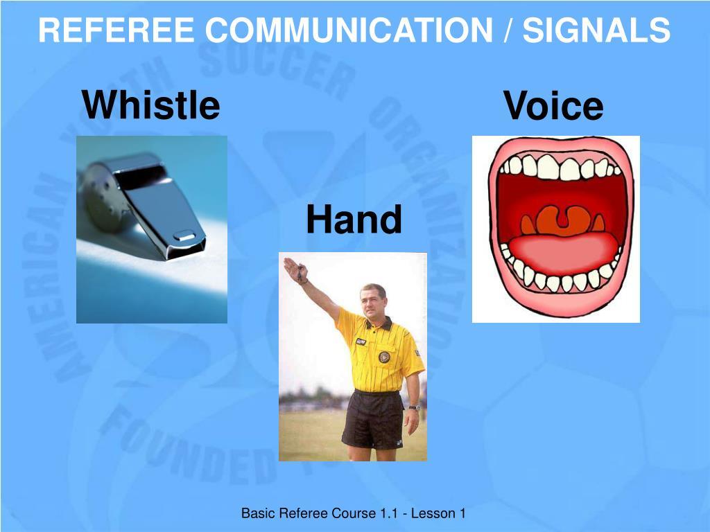 REFEREE COMMUNICATION / SIGNALS
