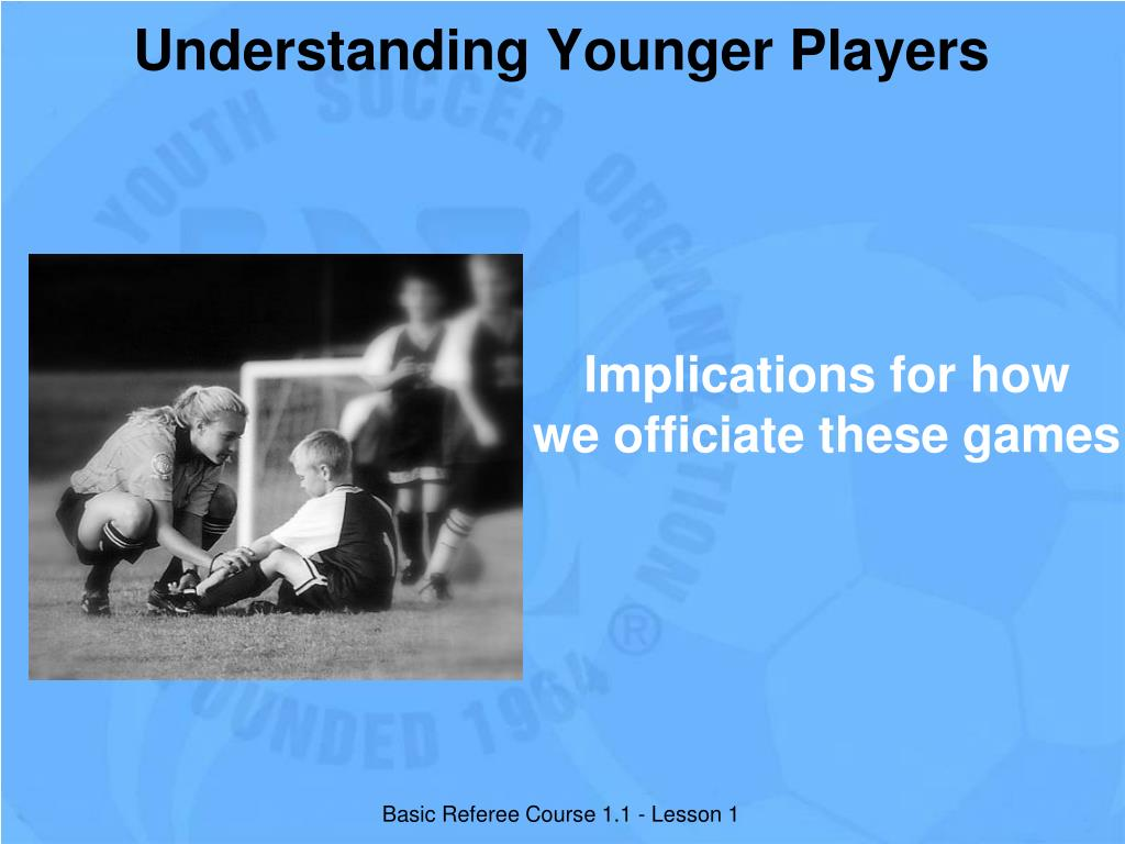 Understanding Younger Players