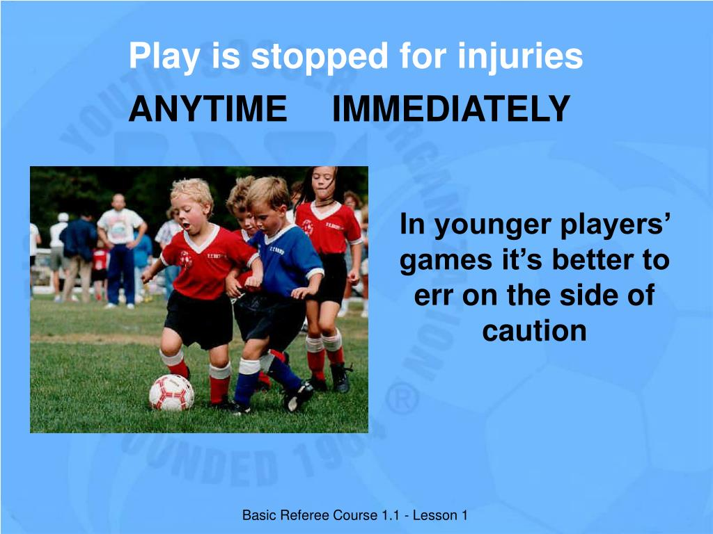 Play is stopped for injuries