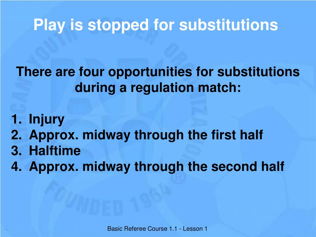 Play is stopped for substitutions