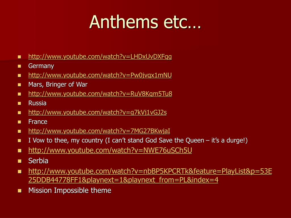 Anthems etc…
