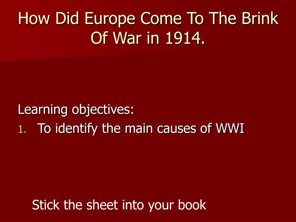 How Did Europe Come To The Brink Of War in 1914.