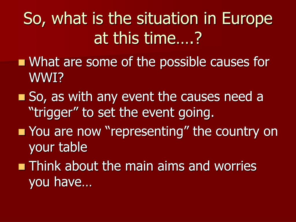So, what is the situation in Europe at this time….?