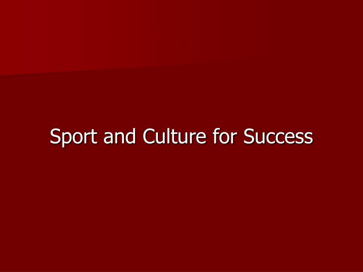 Sport and Culture for Success