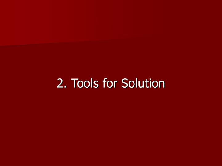2. Tools for Solution