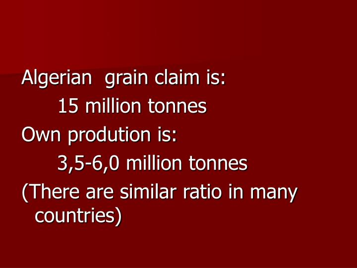 Algerian  grain claim is: