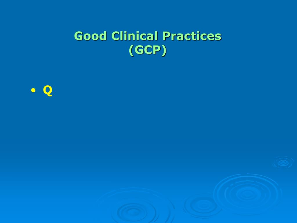Good Clinical Practices (GCP)