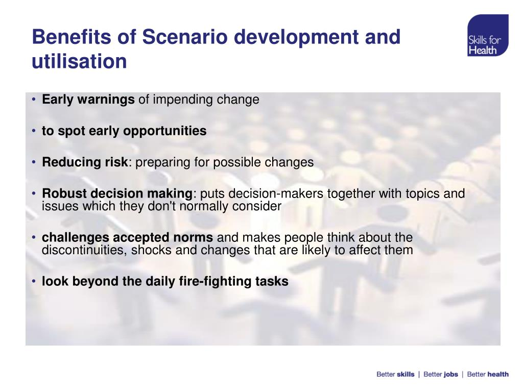 Benefits of Scenario development and utilisation