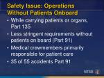 safety issue operations without patients onboard