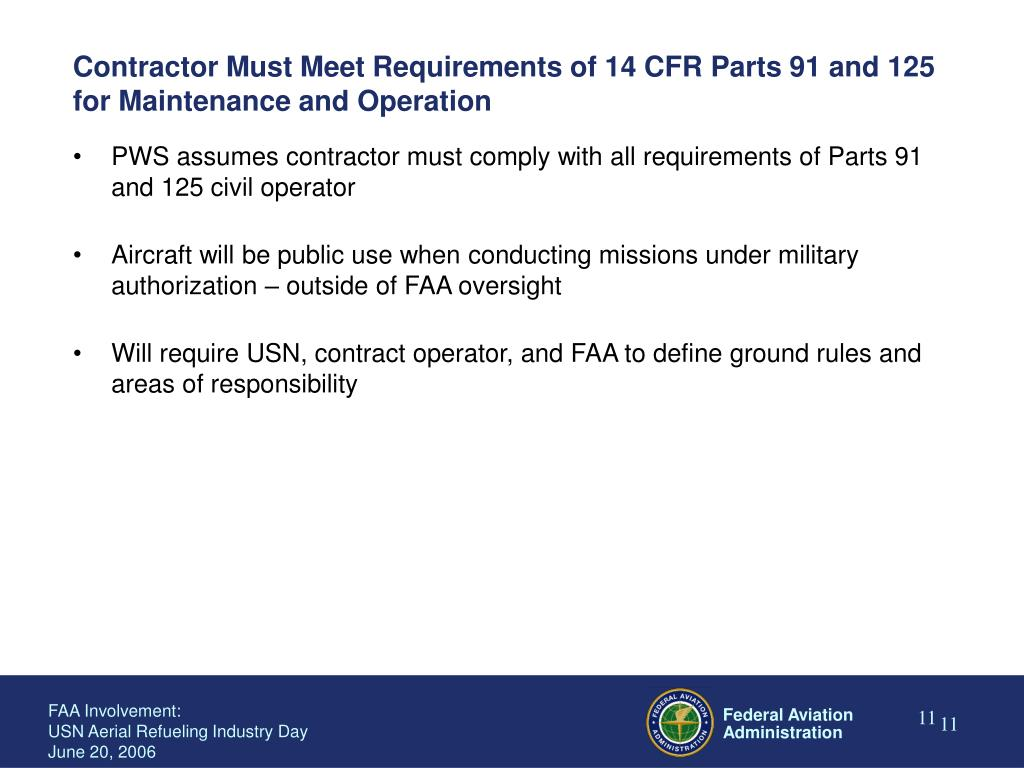 Contractor Must Meet Requirements of 14 CFR Parts 91 and 125 for Maintenance and Operation