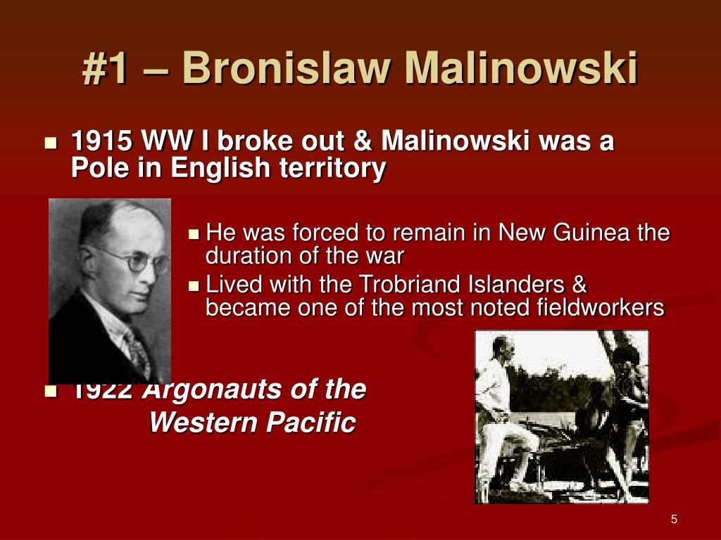 #1 – Bronislaw Malinowski