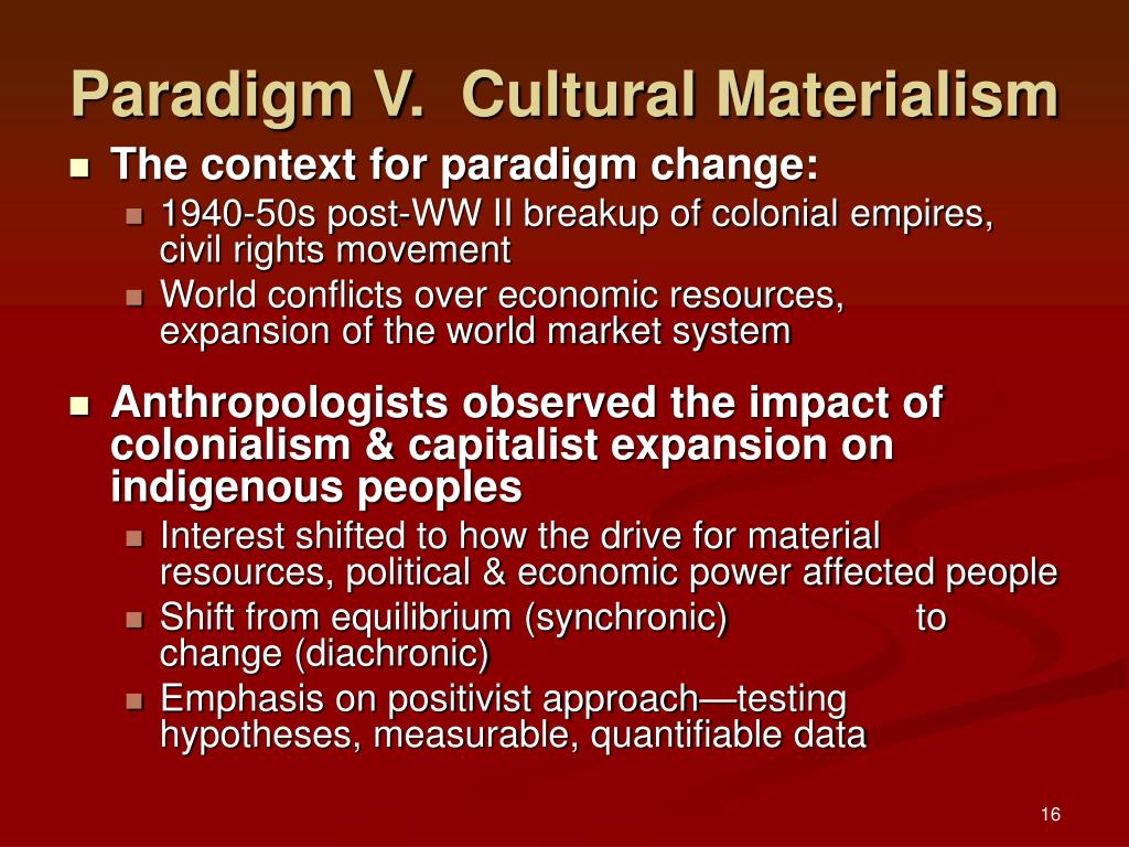 Paradigm V.  Cultural Materialism