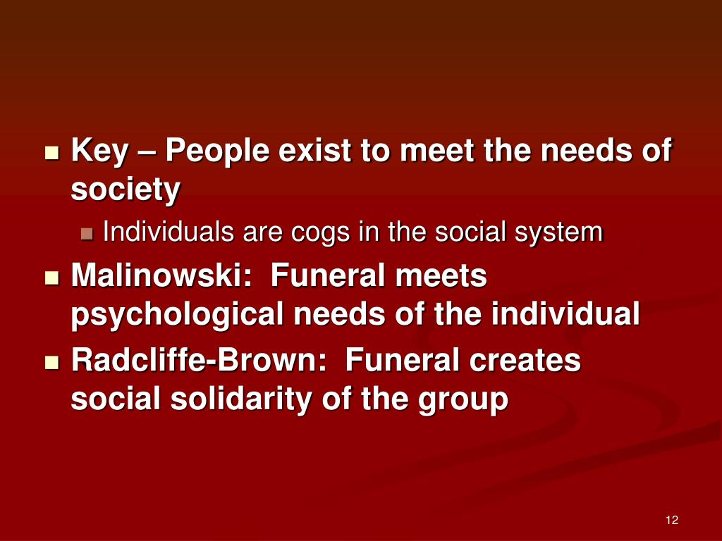 Key – People exist to meet the needs of society